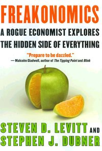 Freakonomics: A Rogue Economist Explores the Hidden Side of Everything Book Cover