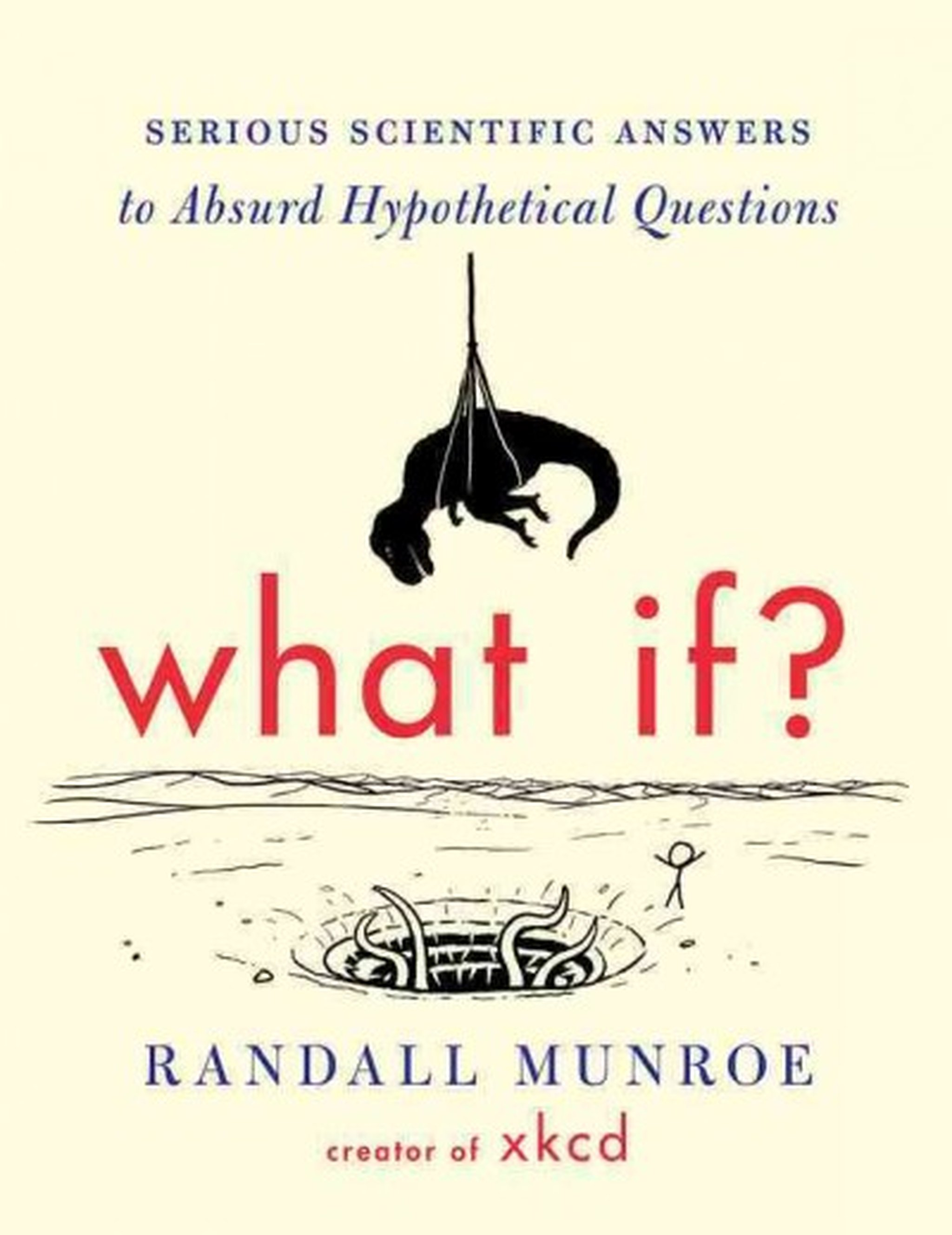 What If?: Serious Scientific Answers to Absurd Hypothetical Questions Book Cover