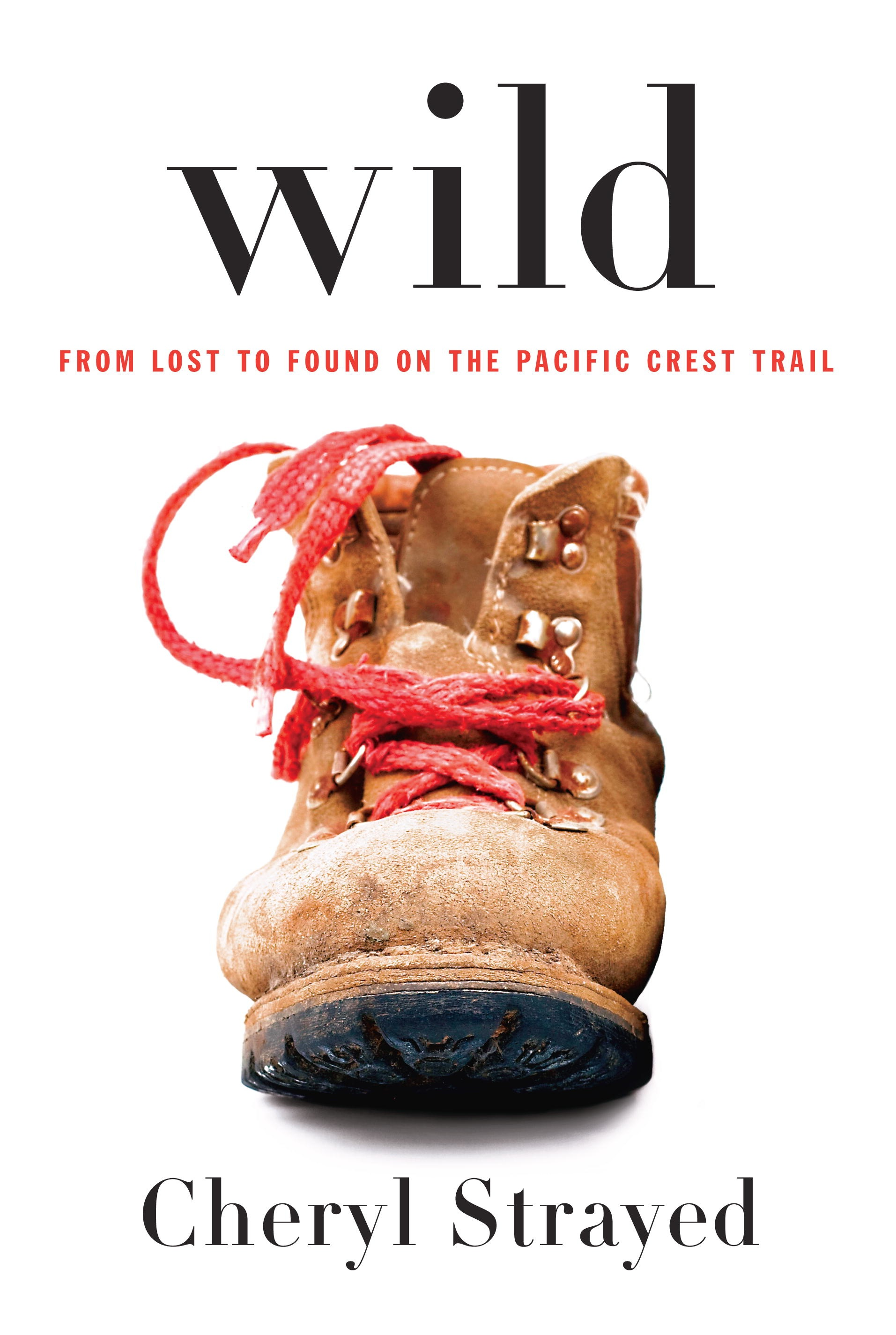 Wild: From Lost to Found on the Pacific Crest Trail Book Cover