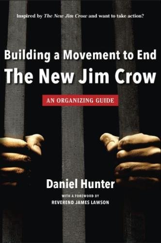 Building a Movement to End the New Jim Crow: an organizing guide Book Cover