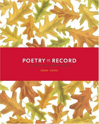 Poetry on Record: 98 Poets Read Their Work (1888-2006) Book Cover